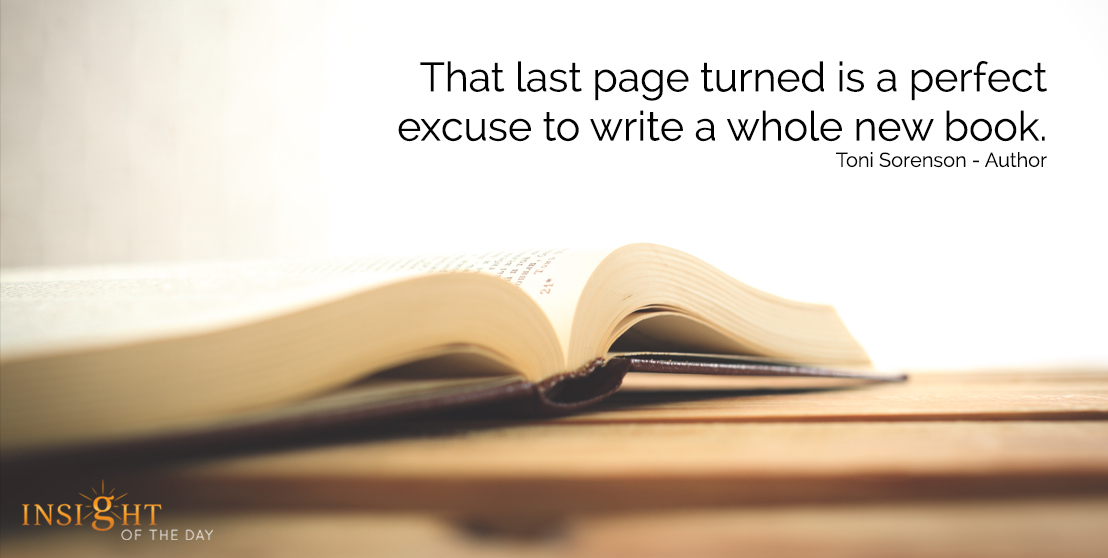 That last page turned is a perfect excuse to write a whole new book. Toni Sorenson - Author