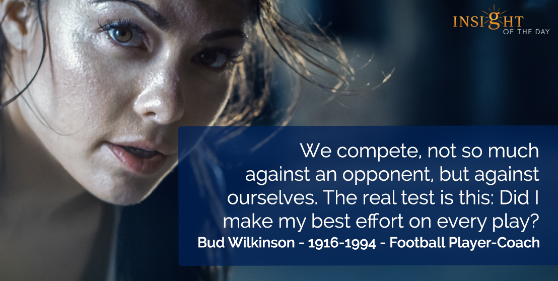 We compete, not so much against an opponent, but against ourselves.