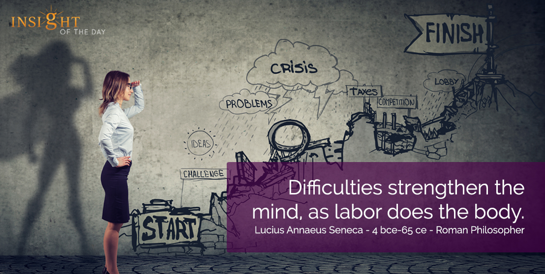 Difficulties strengthen the mind, as labor does the body. Lucius Annaeus Seneca - 4 bce-65 ce - Roman Philosopher For your Psychic Readings , Dream interpretation & Psychic Distance Healing visit the store. Or read some fun stuff on our fb page.
