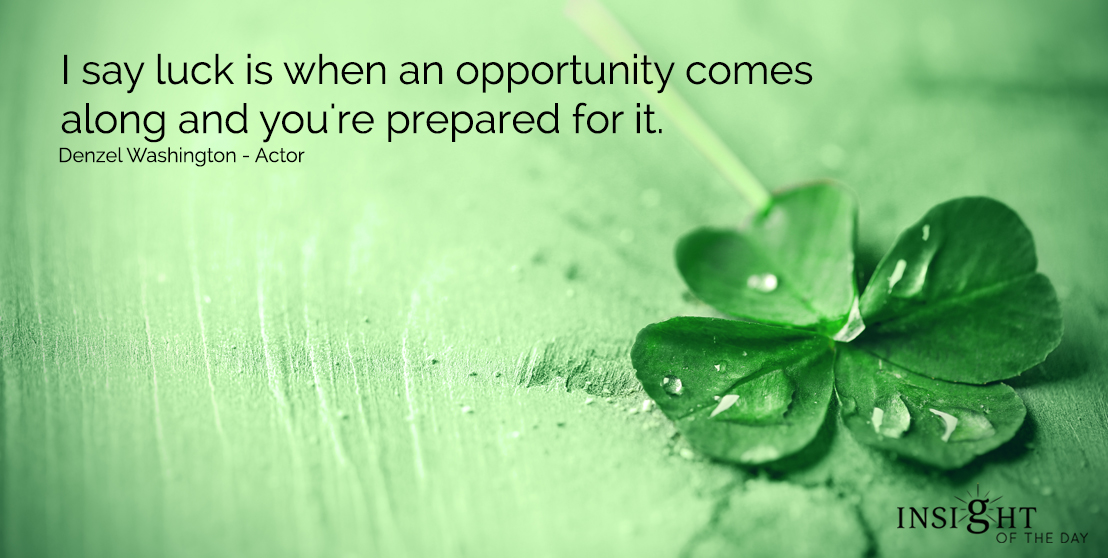 I say luck is when an opportunity comes along and you're prepared for it. Denzel Washington - Actor For your Psychic Readings , Dream interpretation & Psychic Distance Healing visit the store. Read some fun stuff on our fb page.